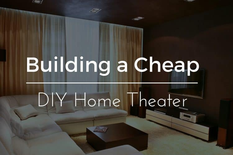 How to Set Up a Custom Home Theater on the Cheap