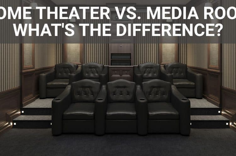 Differences between Custom Home Theater Systems and Media Rooms